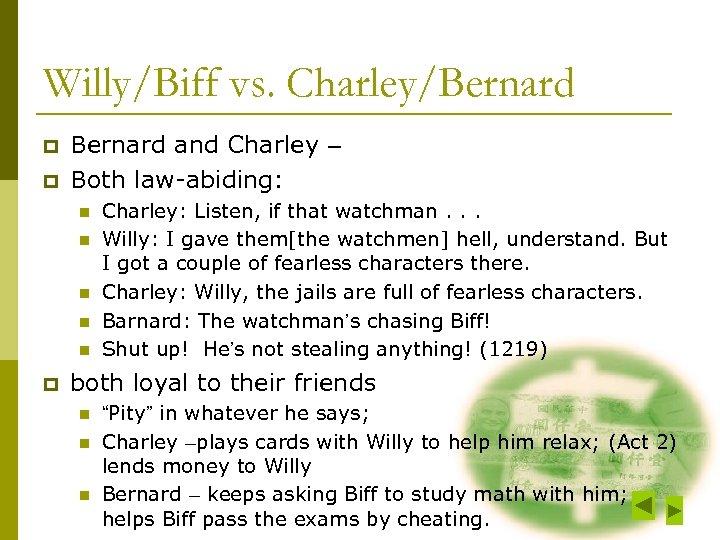 Willy/Biff vs. Charley/Bernard p p Bernard and Charley – Both law-abiding: n n n