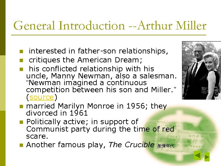 General Introduction --Arthur Miller n n n interested in father-son relationships, critiques the American