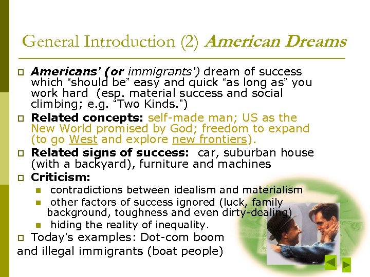 General Introduction (2) American Dreams p p Americans' (or immigrants') dream of success which