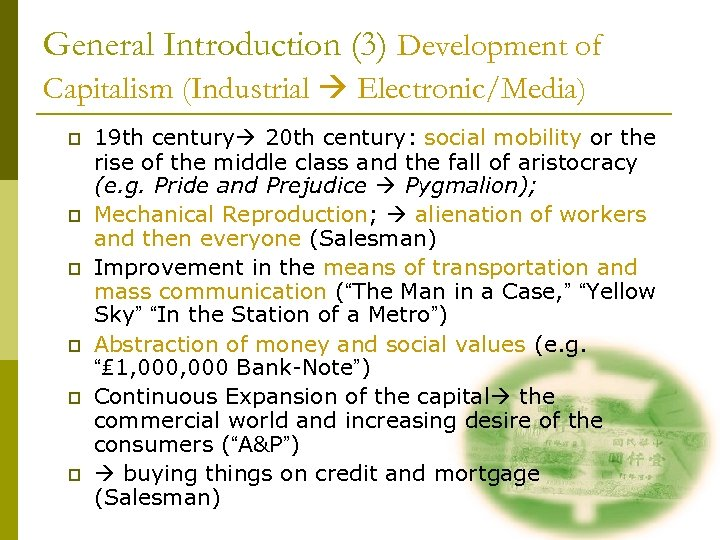 General Introduction (3) Development of Capitalism (Industrial Electronic/Media) p p p 19 th century