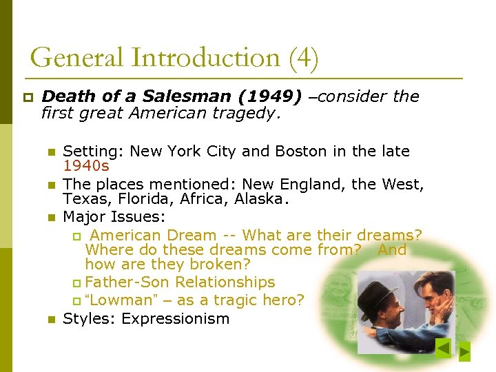 General Introduction (4) p Death of a Salesman (1949) –consider the first great American