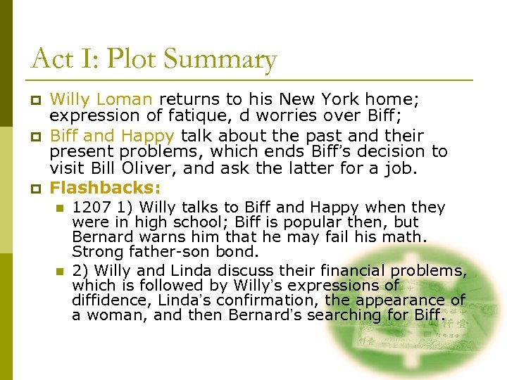 Act I: Plot Summary p p p Willy Loman returns to his New York