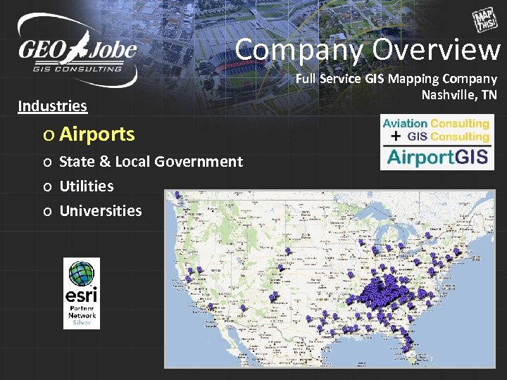Company Overview Industries o Airports o State & Local Government o Utilities o Universities