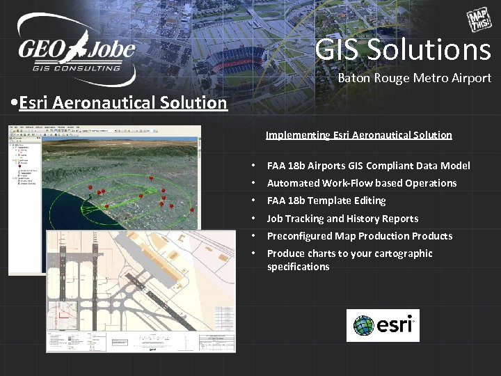 GIS Solutions Baton Rouge Metro Airport • Esri Aeronautical Solution Implementing Esri Aeronautical Solution