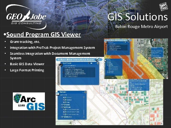 GIS Solutions Baton Rouge Metro Airport • Sound Program GIS Viewer • Grant tracking,