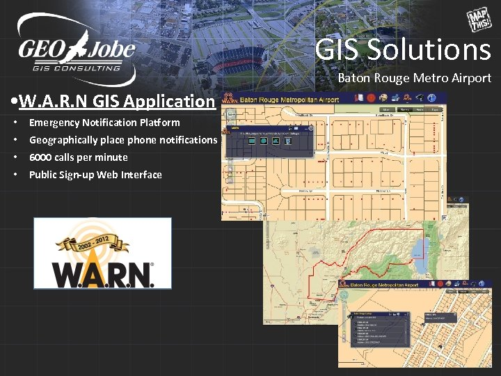 GIS Solutions Baton Rouge Metro Airport • W. A. R. N GIS Application •