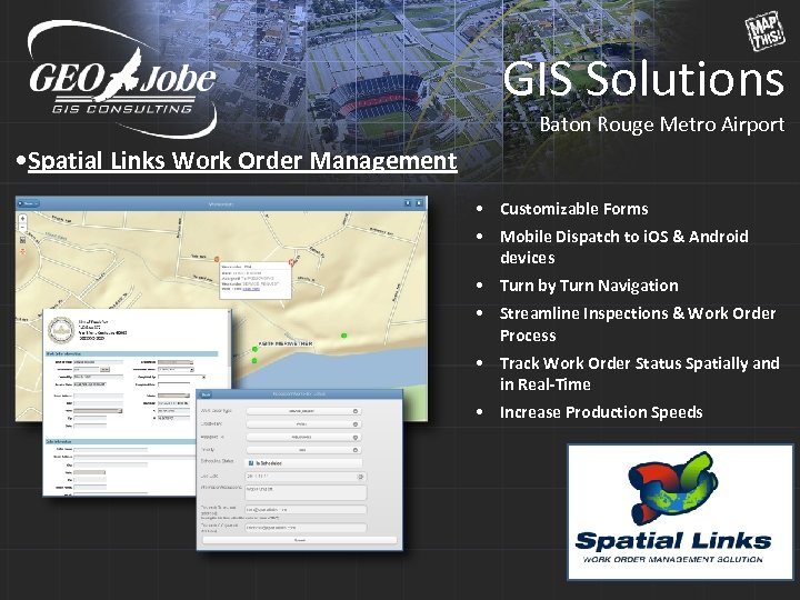 GIS Solutions Baton Rouge Metro Airport • Spatial Links Work Order Management • Customizable