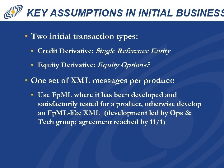 KEY ASSUMPTIONS IN INITIAL BUSINESS CASE • Two initial transaction types: • Credit Derivative: