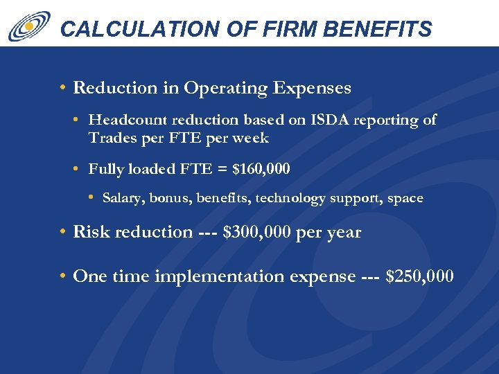 CALCULATION OF FIRM BENEFITS • Reduction in Operating Expenses • Headcount reduction based on