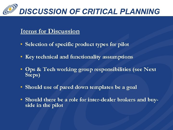 DISCUSSION OF CRITICAL PLANNING FACTORS Items for Discussion • Selection of specific product types