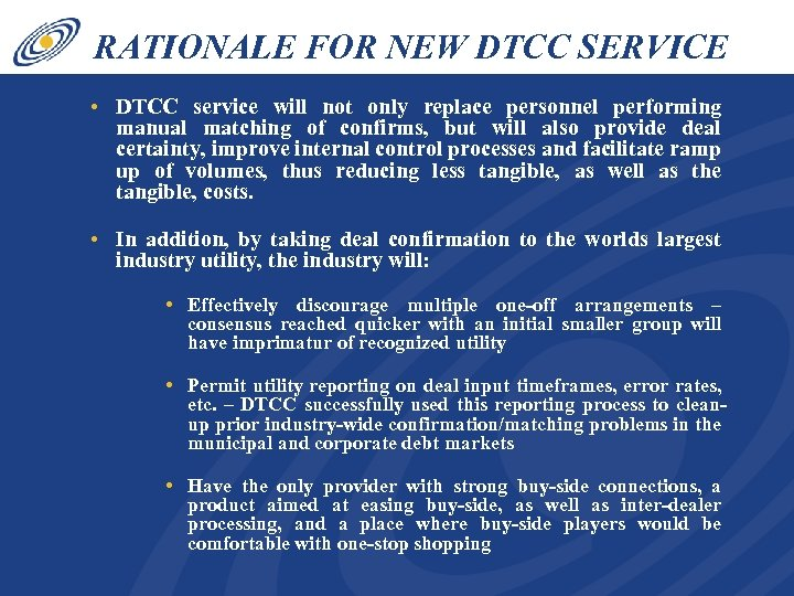 RATIONALE FOR NEW DTCC SERVICE • DTCC service will not only replace personnel performing