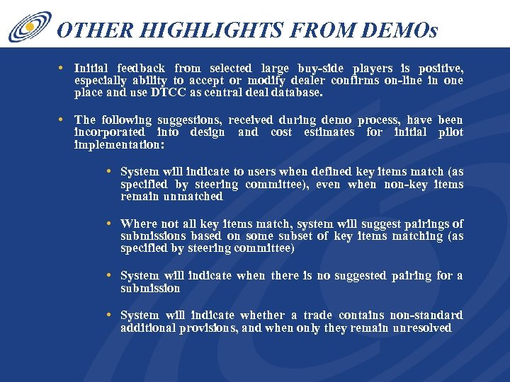 OTHER HIGHLIGHTS FROM DEMOs • Initial feedback from selected large buy-side players is positive,