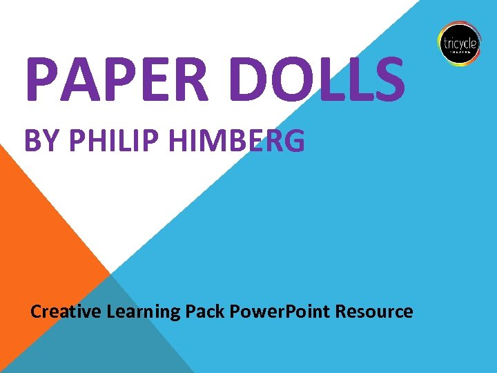 PAPER DOLLS BY PHILIP HIMBERG Creative Learning Pack Power. Point Resource