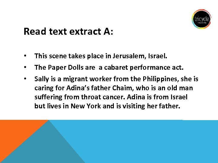 Read text extract A: • • • This scene takes place in Jerusalem, Israel.
