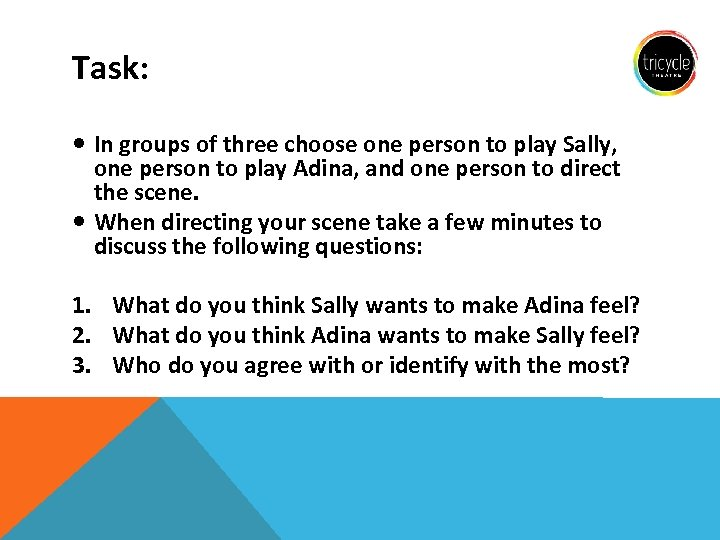 Task: In groups of three choose one person to play Sally, one person to