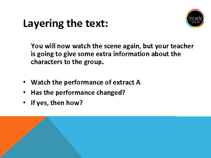 Layering the text: You will now watch the scene again, but your teacher is