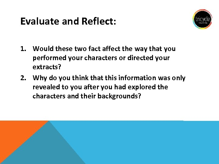 Evaluate and Reflect: 1. Would these two fact affect the way that you performed