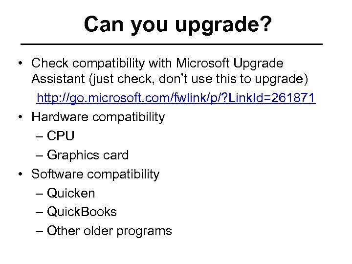 Can you upgrade? • Check compatibility with Microsoft Upgrade Assistant (just check, don't use