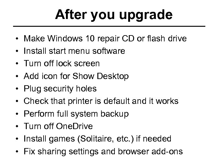After you upgrade • • • Make Windows 10 repair CD or flash drive