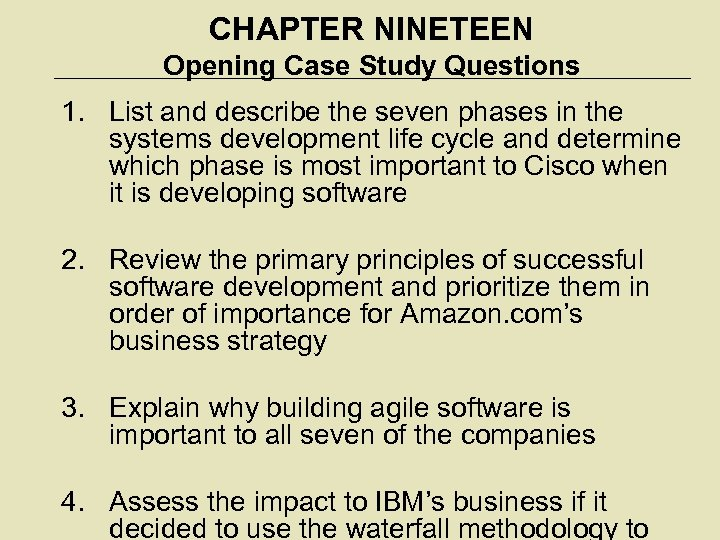 CHAPTER NINETEEN Opening Case Study Questions 1. List and describe the seven phases in