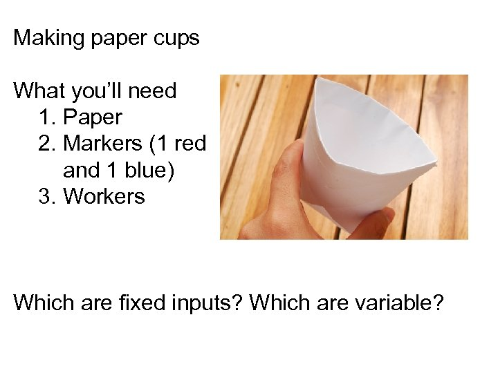 Making paper cups What you'll need 1. Paper 2. Markers (1 red and 1