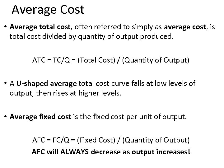 Average Cost • Average total cost, often referred to simply as average cost, is