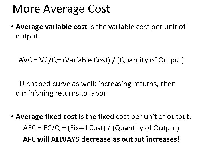 More Average Cost • Average variable cost is the variable cost per unit of