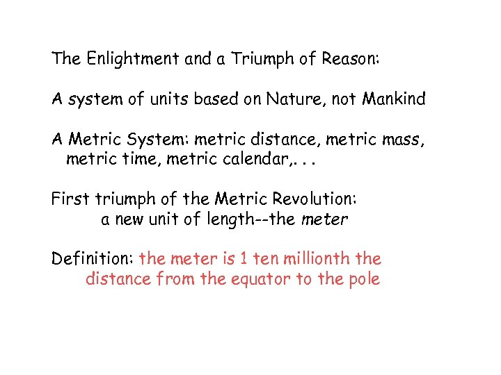The Enlightment and a Triumph of Reason: A system of units based on Nature,