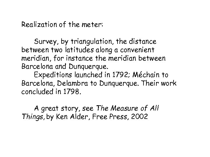 Realization of the meter: Survey, by triangulation, the distance between two latitudes along a