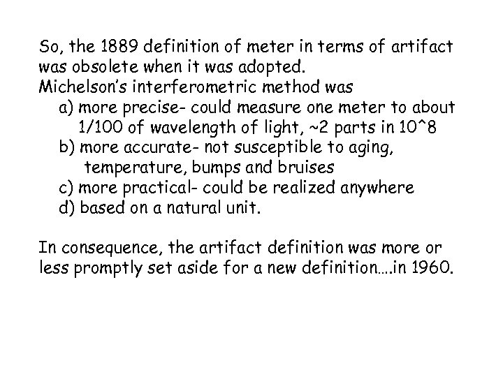 So, the 1889 definition of meter in terms of artifact was obsolete when it