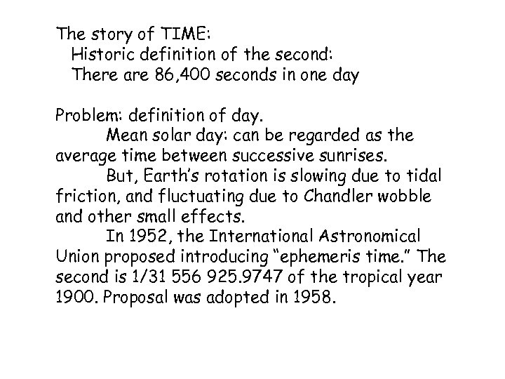 The story of TIME: Historic definition of the second: There are 86, 400 seconds