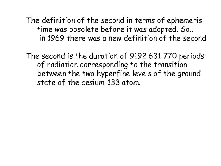 The definition of the second in terms of ephemeris time was obsolete before it