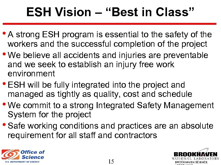 "ESH Vision – ""Best in Class"" • A strong ESH program is essential to"