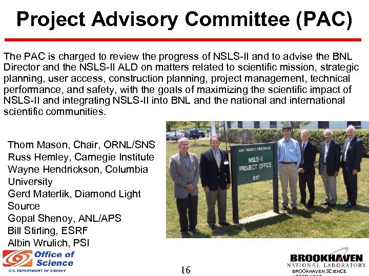 Project Advisory Committee (PAC) The PAC is charged to review the progress of NSLS-II