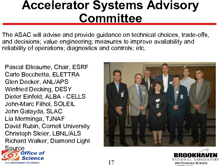 Accelerator Systems Advisory Committee The ASAC will advise and provide guidance on technical choices,