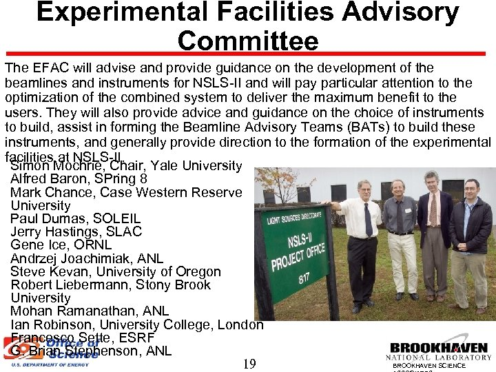 Experimental Facilities Advisory Committee The EFAC will advise and provide guidance on the development