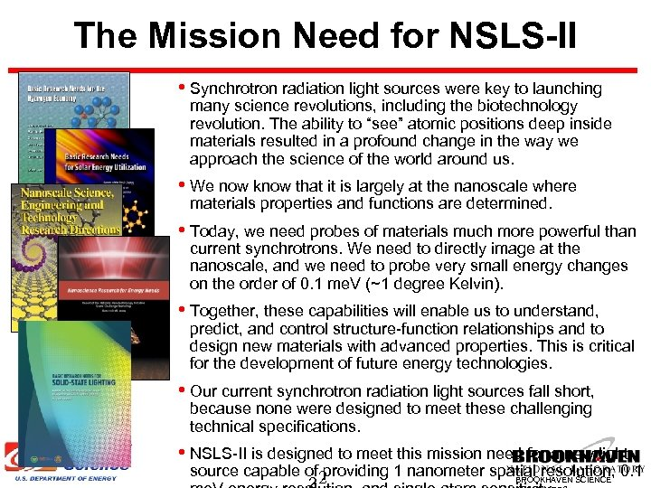 The Mission Need for NSLS-II • Synchrotron radiation light sources were key to launching