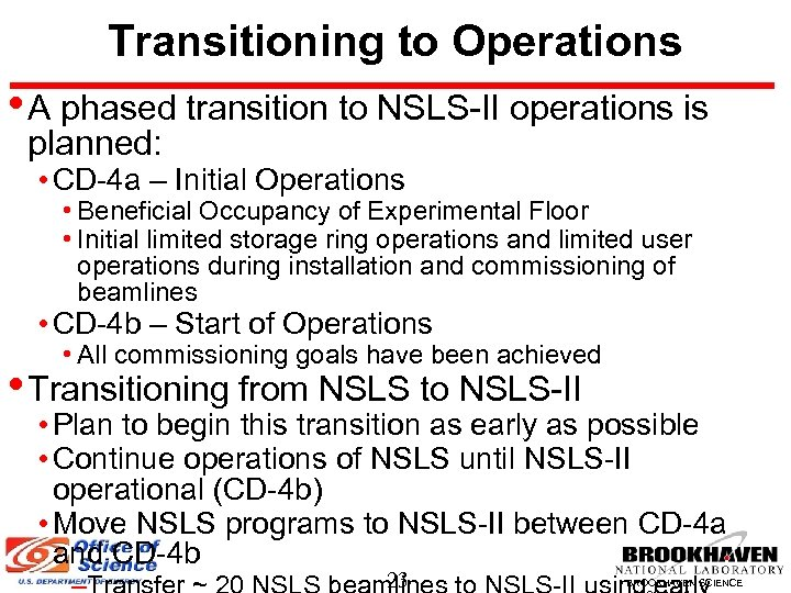 Transitioning to Operations • A phased transition to NSLS-II operations is planned: • CD-4