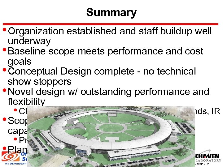 Summary • Organization established and staff buildup well underway • Baseline scope meets performance