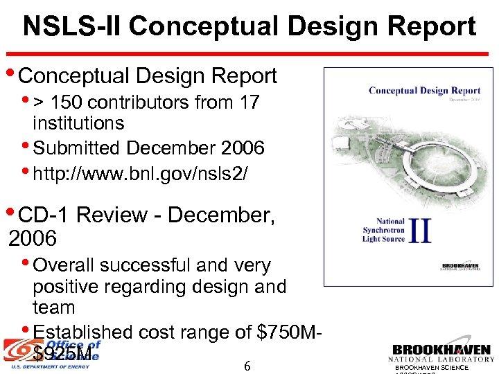 NSLS-II Conceptual Design Report • Conceptual Design Report • > 150 contributors from 17