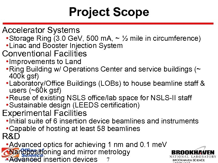 Project Scope Accelerator Systems • Storage Ring (3. 0 Ge. V, 500 m. A,
