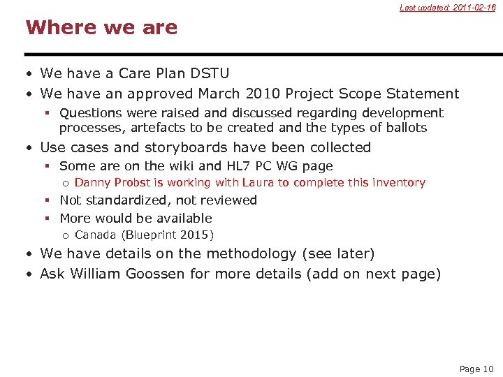 Last updated: 2011 -02 -16 Where we are • We have a Care Plan