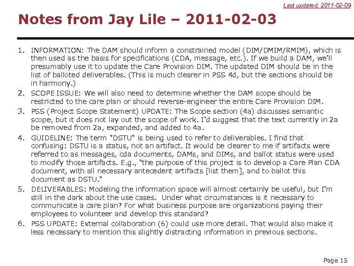 Last updated: 2011 -02 -09 Notes from Jay Lile – 2011 -02 -03 1.