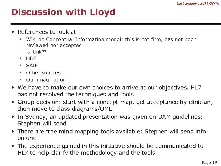 Last updated: 2011 -02 -16 Discussion with Lloyd • References to look at §