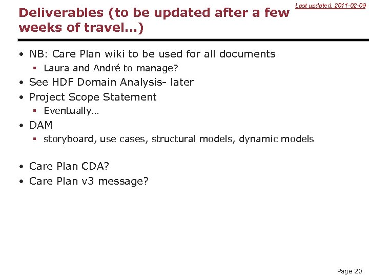 Deliverables (to be updated after a few weeks of travel…) Last updated: 2011 -02
