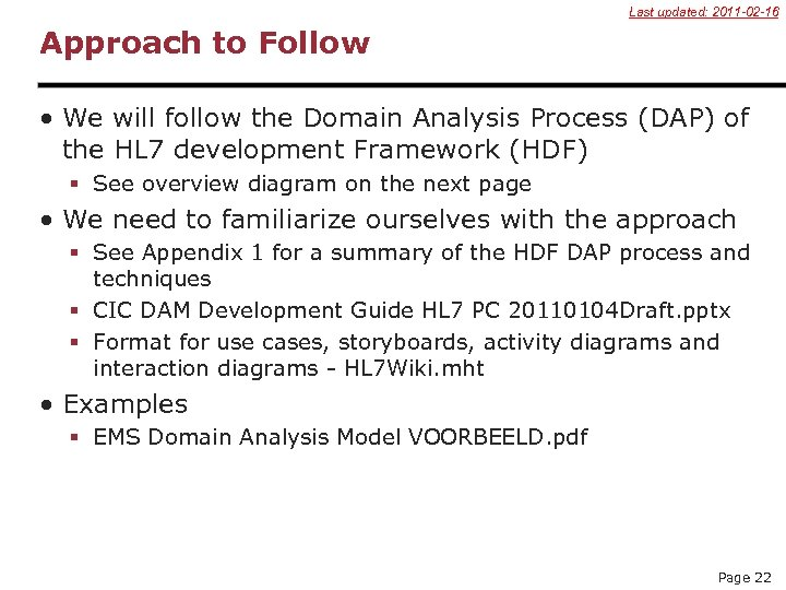 Last updated: 2011 -02 -16 Approach to Follow • We will follow the Domain