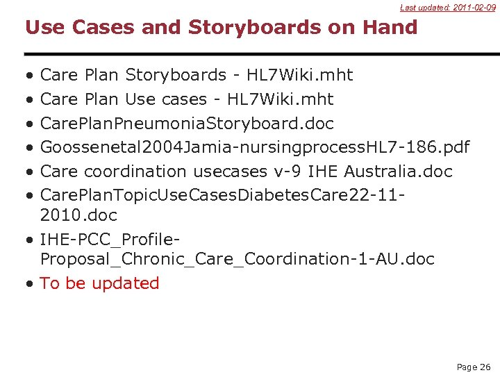 Last updated: 2011 -02 -09 Use Cases and Storyboards on Hand • • •