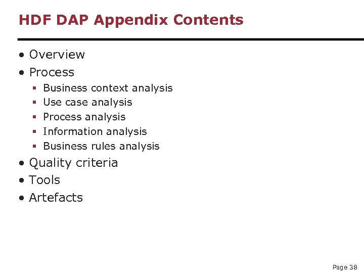 HDF DAP Appendix Contents • Overview • Process § § § Business context analysis