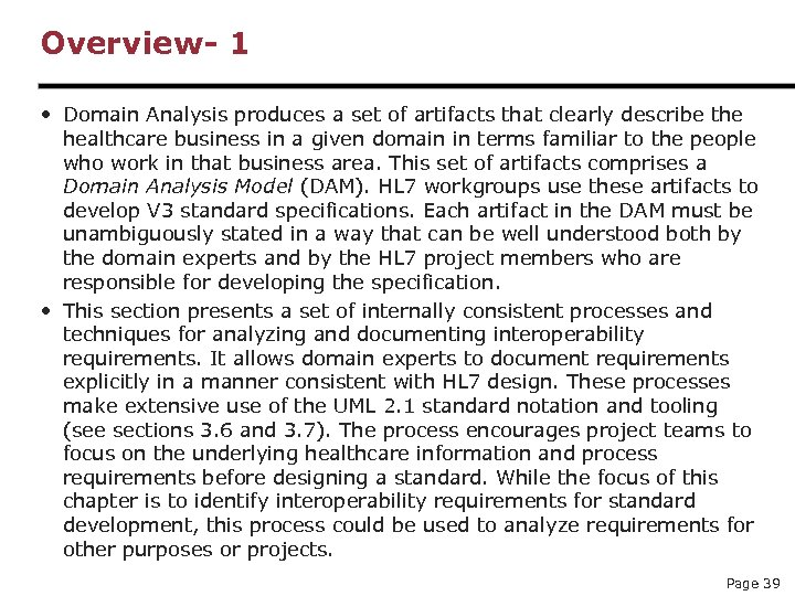 Overview- 1 • Domain Analysis produces a set of artifacts that clearly describe the