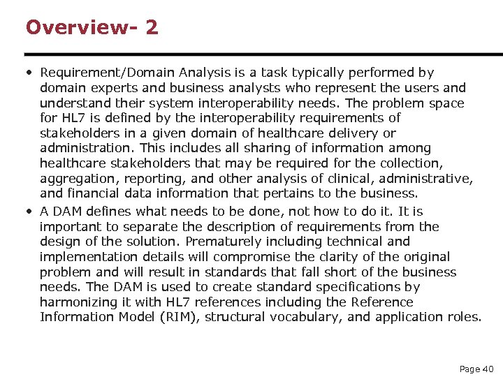 Overview- 2 • Requirement/Domain Analysis is a task typically performed by domain experts and